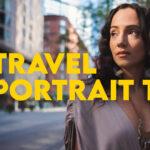 9 Portrait Tips for Better Travel Photography